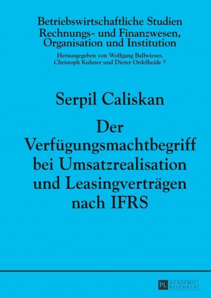Der Verfügungsmachtbegriff bei Umsatzrealisation und Leasingverträgen nach IFRS