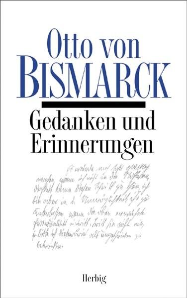 Gedanken und Erinnerungen: Ungekürzte Ausgabe (Sonderreihe)