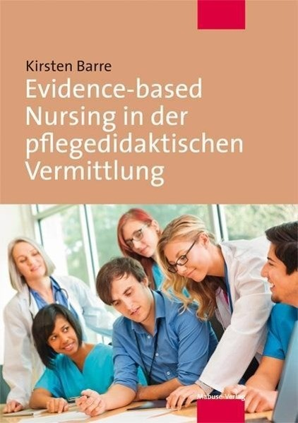 Evidence-based Nursing in der pflegedidaktischen Vermittlung