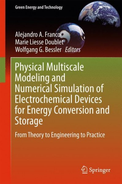 Physical Multiscale Modeling and Numerical Simulation of Electrochemical Devices for Energy Conversi
