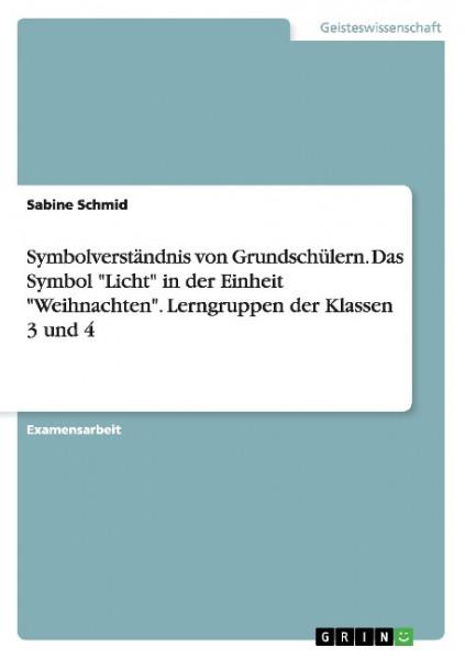 """Symbolverständnis von Grundschülern. Das Symbol """"Licht"""" in der Einheit """"Weihnachten"""". Lerngruppen de"""