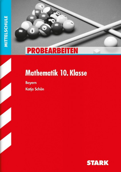 Probearbeiten Hauptschule/Mittelschule Mathematik 10. Klasse. Bayern