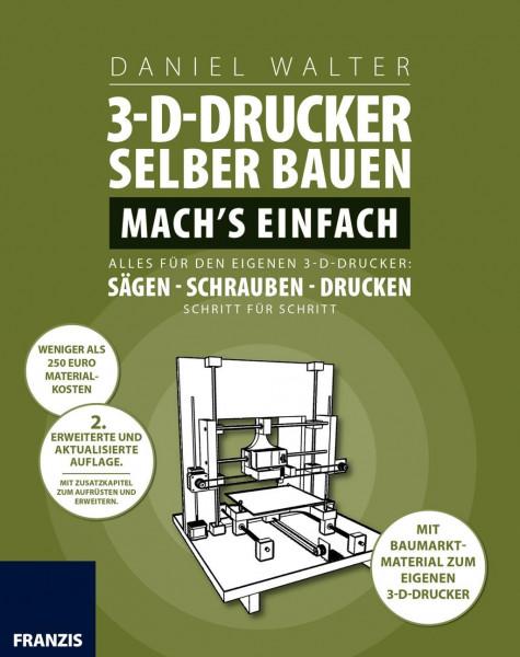 3D-Drucker selber bauen. Mach's einfach!