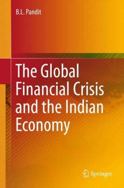 The Global Financial Crisis and the Indian Economy