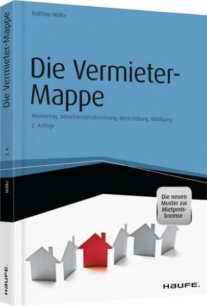 Die Vermieter-Mappe - inkl. Mietpreisbremse und Arbeitshilfen online: Musterbriefe, Formulare und Er