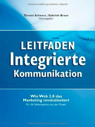 Leitfaden Integrierte Kommunikation - Wie Web 2.0 das Marketing revolutioniert