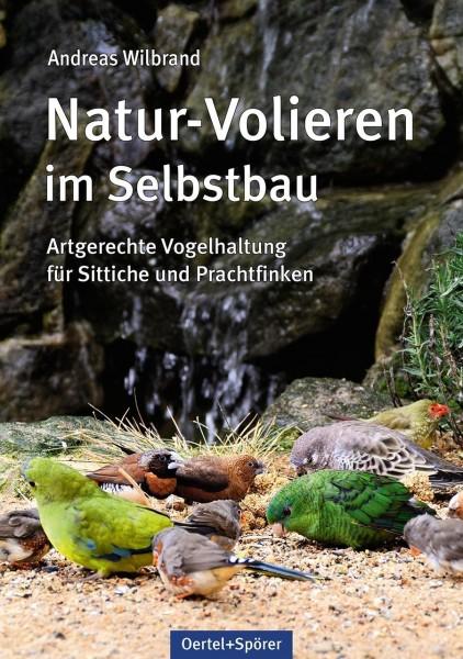 Natur-Volieren im Selbstbau