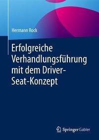 Erfolgreiche Verhandlungsführung mit dem Driver-Seat-Konzept