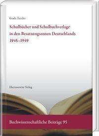 Schulbücher und Schulbuchverlage in den Besatzungszonen Deutschlands 1945-1949