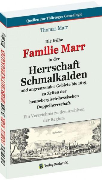 Die frühe FAMILIE MARR in der HERRSCHAFT SCHMALKALDEN und angrenzender Gebiete bis 1619, zu Zeiten d