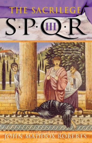 Spqr III: The Sacrilege: A Mystery