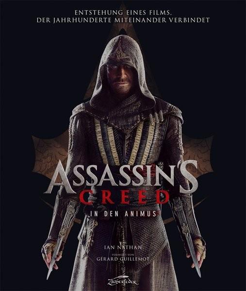 Assassin's Creed - In den Animus: Entstehung eines Films, der Jahrhunderte miteinander verbindet