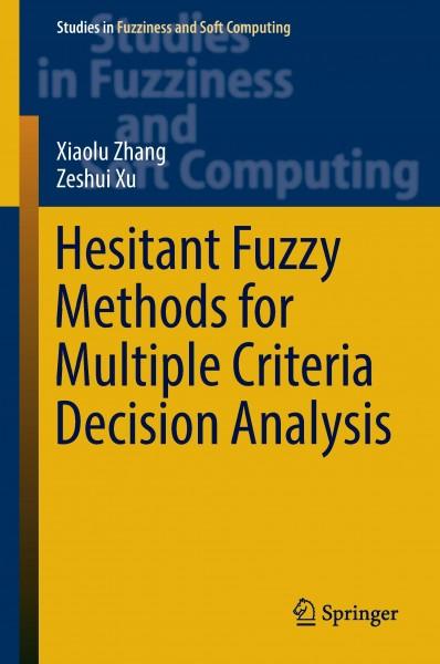 Hesitant Fuzzy Methods for Multiple Criteria Decision Analysis