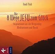 Die 8 Wege Jesu zum Glück. Audio-CD