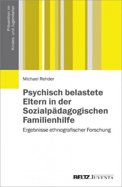 Psychisch belastete Eltern in der Sozialpädagogischen Familienhilfe