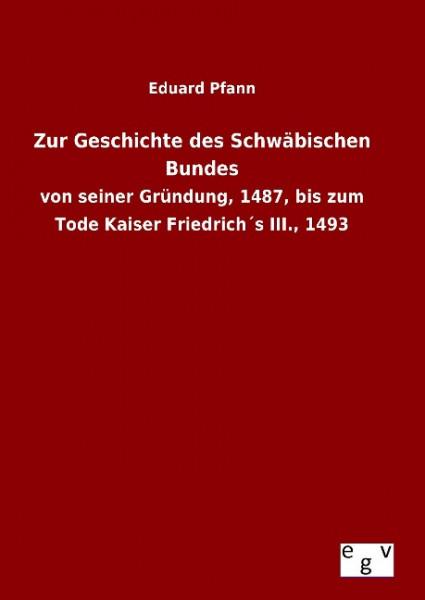Zur Geschichte des Schwäbischen Bundes