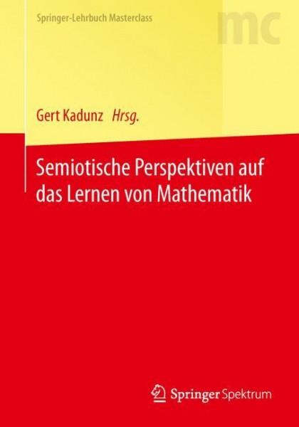 Semiotische Perspektiven auf das Lernen von Mathematik