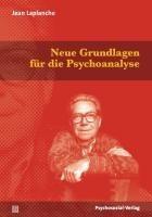 Neue Grundlagen für die Psychoanalyse