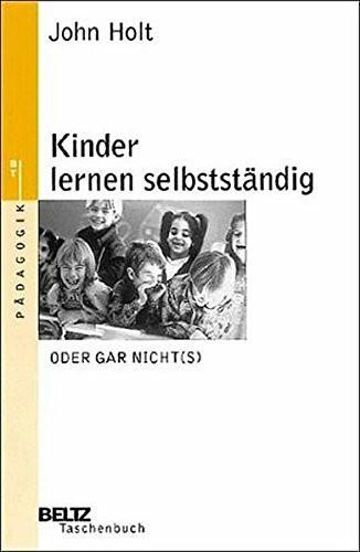 Kinder lernen selbstständig oder gar nicht(s)
