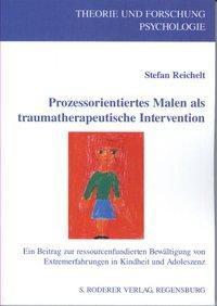 Prozessorientiertes Malen als traumatherapeutische Intervention