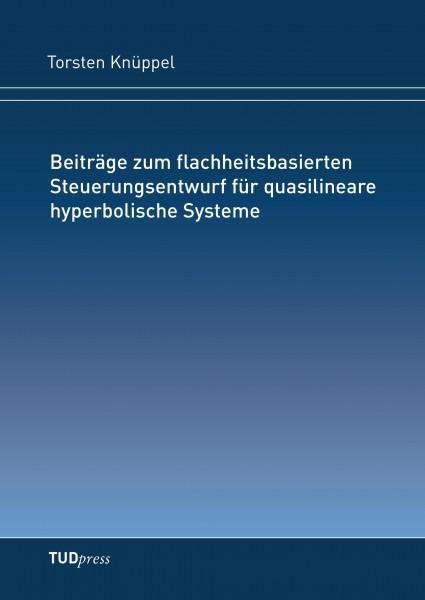 Beiträge zum flachheitsbasierten Steuerungsentwurf für quasilineare hyperbolische Systeme