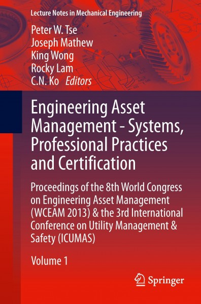 Engineering Asset Management - Systems, Professional Practices and Certification. Volume 1+2