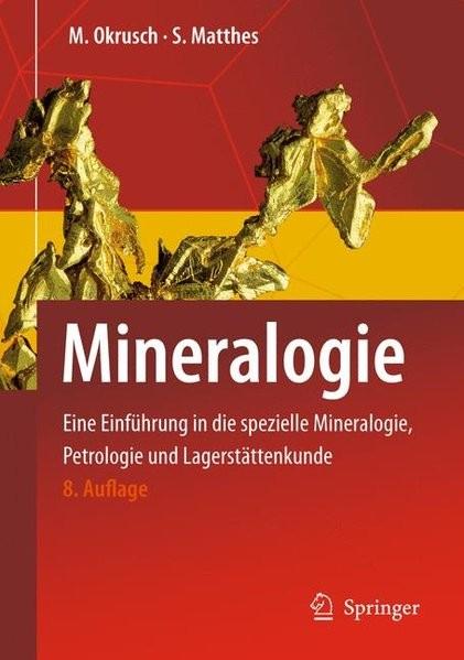 Mineralogie: Eine Einführung in die spezielle Mineralogie, Petrologie und Lagerstättenkunde (Springe