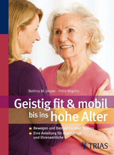 Geistig fit & mobil bis ins hohe Alter: Bewegung und Denken im hohen Alter fördern