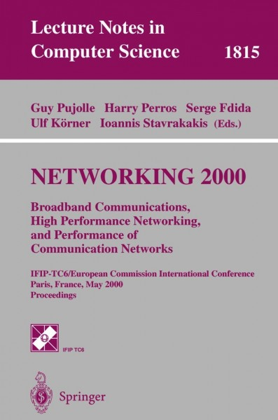 NETWORKING 2000. Broadband Communications, High Performance Networking, and Performance of Communication Networks