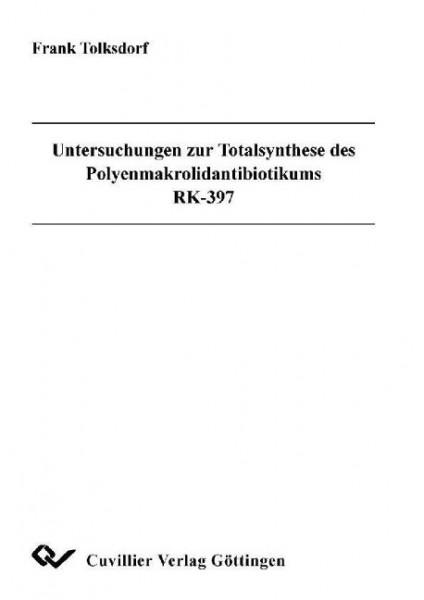Untersuchungen zur Totalsynthese des Polyenmakrolidantibiotikums RK-397