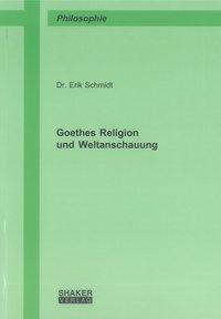 Goethes Religion und Weltanschauung
