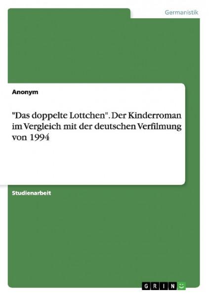 """""""Das doppelte Lottchen"""". Der Kinderroman im Vergleich mit der deutschen Verfilmung von 1994"""