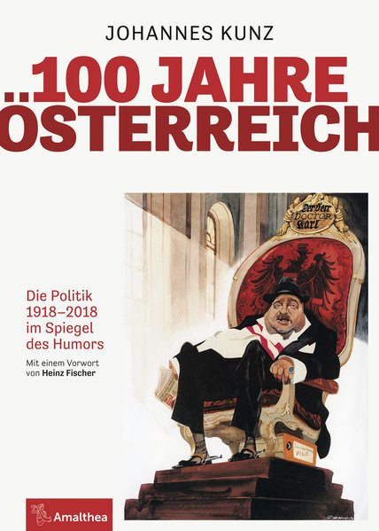 100 Jahre Österreich: Die Politik 1918-2018 im Spiegel des Humors