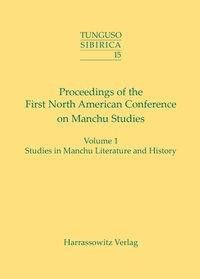 Proceedings of the First North American Conference on Manchu Studies (Portland, OR, May 9-10, 2003)