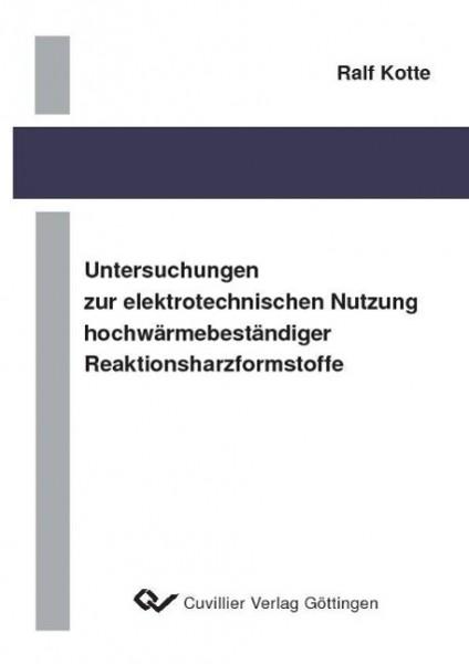 Untersuchungen zur elektrotechnischen Nutzung hochwärmebeständiger Reaktionsharzformstoffe