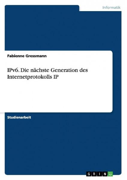 IPv6. Die nächste Generation des Internetprotokolls IP