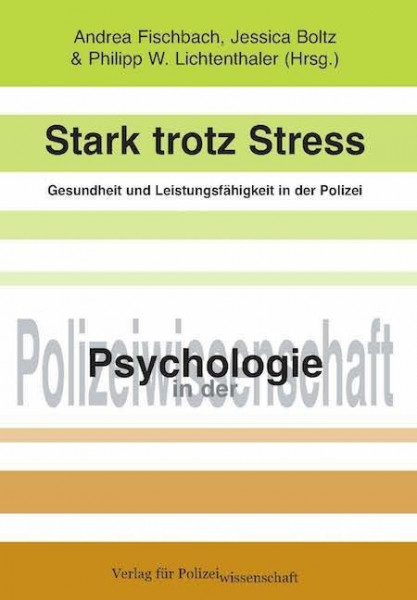 Stark trotz Stress - Gesundheit und Leistungsfähigkeit in der Polizei
