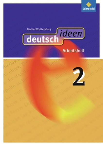 deutsch ideen SI - Ausgabe 2010 Baden-Württemberg: Arbeitsheft 2