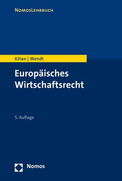 Europäisches Wirtschaftsrecht (Nomoslehrbuch)