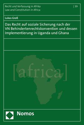 Das Recht auf soziale Sicherung nach der VN Behindertenrechtskonvention und dessen Implementierung i