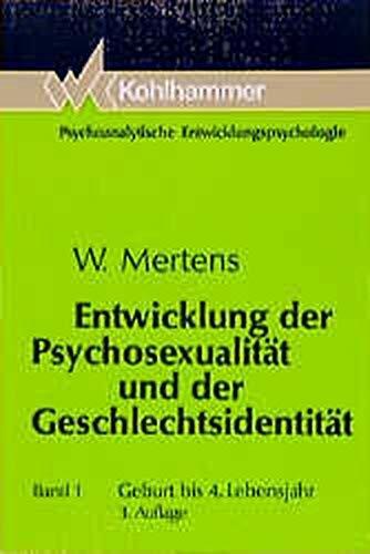 Entwicklung der Psychosexualität 1 und der Geschlechtsidentität