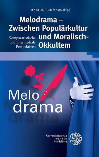 Melodrama - Zwischen Populärkultur und Moralisch-Okkultem