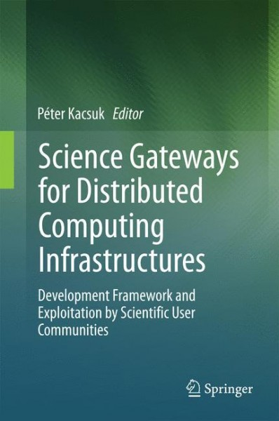 Science Gateways for Distributed Computing Infrastructures