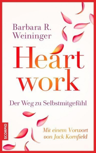 Heartwork - Der Weg zu Selbstmitgefühl
