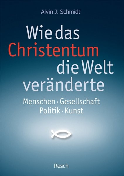 Wie das Christentum die Welt veränderte