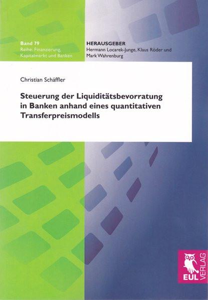 Steuerung der Liquiditätsbevorratung in Banken anhand eines quantitativen Transferpreismodells