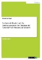 """La Carte du Tendre und die Liebeskonzeption bei """"Madame de Lafayette"""" von Madame de Scudéry"""