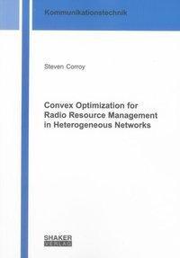 Convex Optimization for Radio Resource Management in Heterogeneous Networks