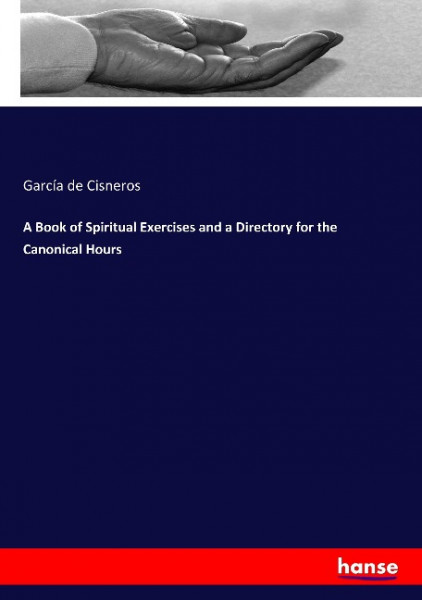A Book of Spiritual Exercises and a Directory for the Canonical Hours