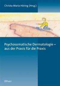 Psychosomatische Dermatologie - aus der Praxis für die Praxis